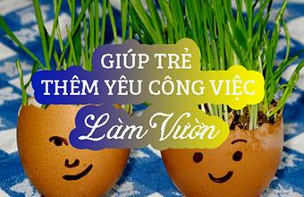 giup_tre_yeu_thich_viec_lam_vuon_011